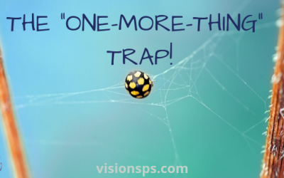 "The ""One-More-Thing"" Trap"